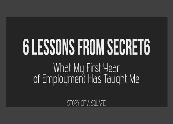 6 Lessons from Secret6 | What My First Year of Employment Has Taught Me